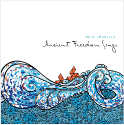 Blue Umbrella | Ancient Freedom Songs Album Cover